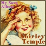 My Song Album, Shirley Temple