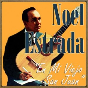 En Mi Viejo San Juan, Noel Estrada