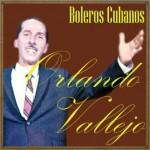 Boleros Cubanos, Orlando Vallejo