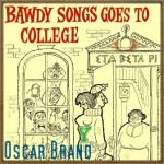 Bawdy Songs Goes to College, Oscar Brand