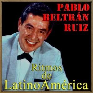 Ritmos De Latinoamerica, Pablo Beltrán Ruiz