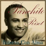 Boleros Con Alma, Panchito Riset