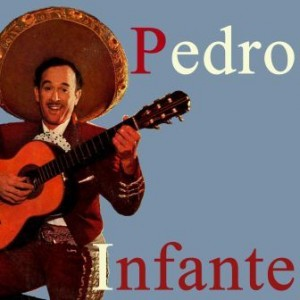 Pedro Infante, Pedro Infante