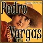 Rancheras, Pedro Vargas