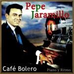 Café Bolero, Pepe Jaramillo
