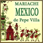 El Mariachi, Mariachi México De, Pepe Villa