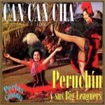 Can Can Cha, Peruchín