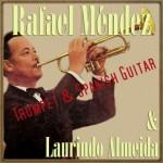 Trumpet & Spanish Guitar, Rafael Méndez