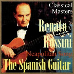"The Spanish Guitar, ""Neapolitan Song"", Renato Rossini"