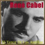 El Tenor De Las Antillas Y El Bolero, René Cabel