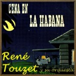 Dinner In «La Habana»,  René Touzet