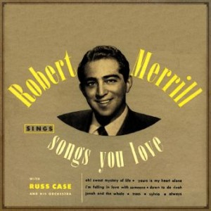 Songs You Love, Robert Merrill