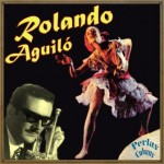 Señores Bailadores, Rolando Aguiló