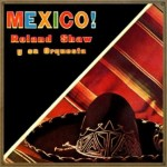 México!, Roland Shaw