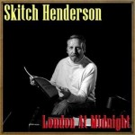 London At Midnight, Skitch Henderson