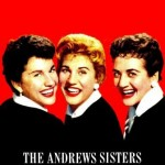 The Andrews Sisters, The Andrews Sisters