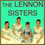 Shake Me I Rattle, The Lennon Sisters