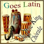 Goes Latin, The Pete King Chorale