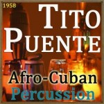 Afro-Cuban Percussion, Tito Puente