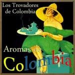 Aromas de Colombia, Los Trovadores De Colombia