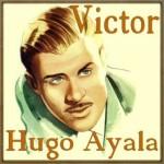 Ojos Traicioneros, Víctor Hugo Ayala