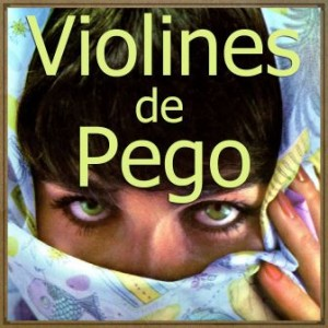 Aquellos Ojos Verdes, Violines de Pego