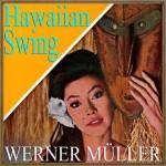 Hawaiian Swing, Werner Müller