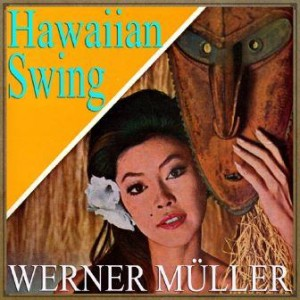 Hawaiian Swing, Werner Müller
