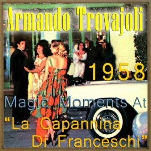 "Magic Moments At ""La Capannina Di Franceschi"" 1958, Armando Trovajoli"