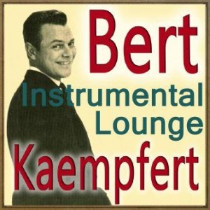 Instrumental Lounge with Bert Kaempfert