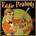 When You're Smiling, Eddie Peabody