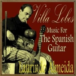 Villa Lobos, Music For The Spanish Guitar, Laurindo Almeida