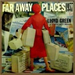 Far Away Places 1957, Lloyd Green