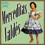 Merceditas Valdés, Merceditas Valdés