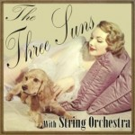 The Three Suns With String Orchestra