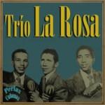 Trio La Rosa, Trío La Rosa