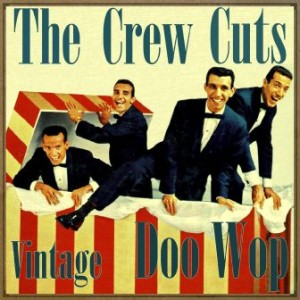 Vintage Doo Wop, The Crew Cuts