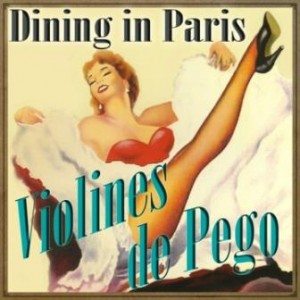 Dining in Paris, Violines De Pego