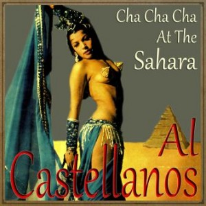 Cha Cha Cha At The Sahara, Al Castellanos