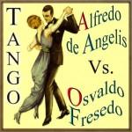 Alfredo de Angelis vs. Osvaldo Fresedo