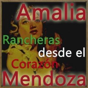 Rancheras Desde el Corazón, Amalia Mendoza