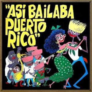 Así Bailaba Puerto Rico