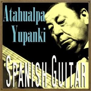 Spanish Guitar, Atahualpa Yupanqui