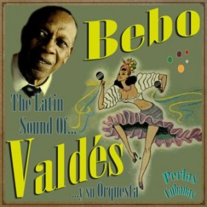 The Latin Sound Of Bebo Valdés