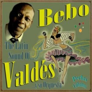The Latin Sound Of Bebo Valdés