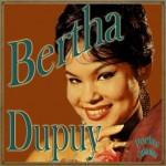 Bertha Dupuy, Bertha Dupuy