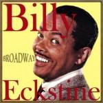 Broadway, Billy Eckstine