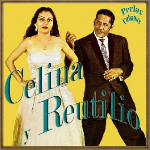 Perlas Cubanas, Celina y Reutilio