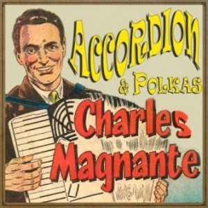 Accordion & Polkas, Charles Magnante