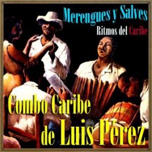 Merengues y Salves, Luis Pérez